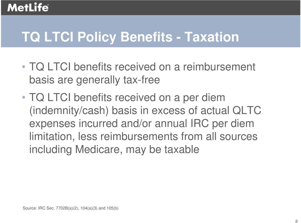 actual QLTC expenses incurred and/or annual IRC per diem limitation, less reimbursements from