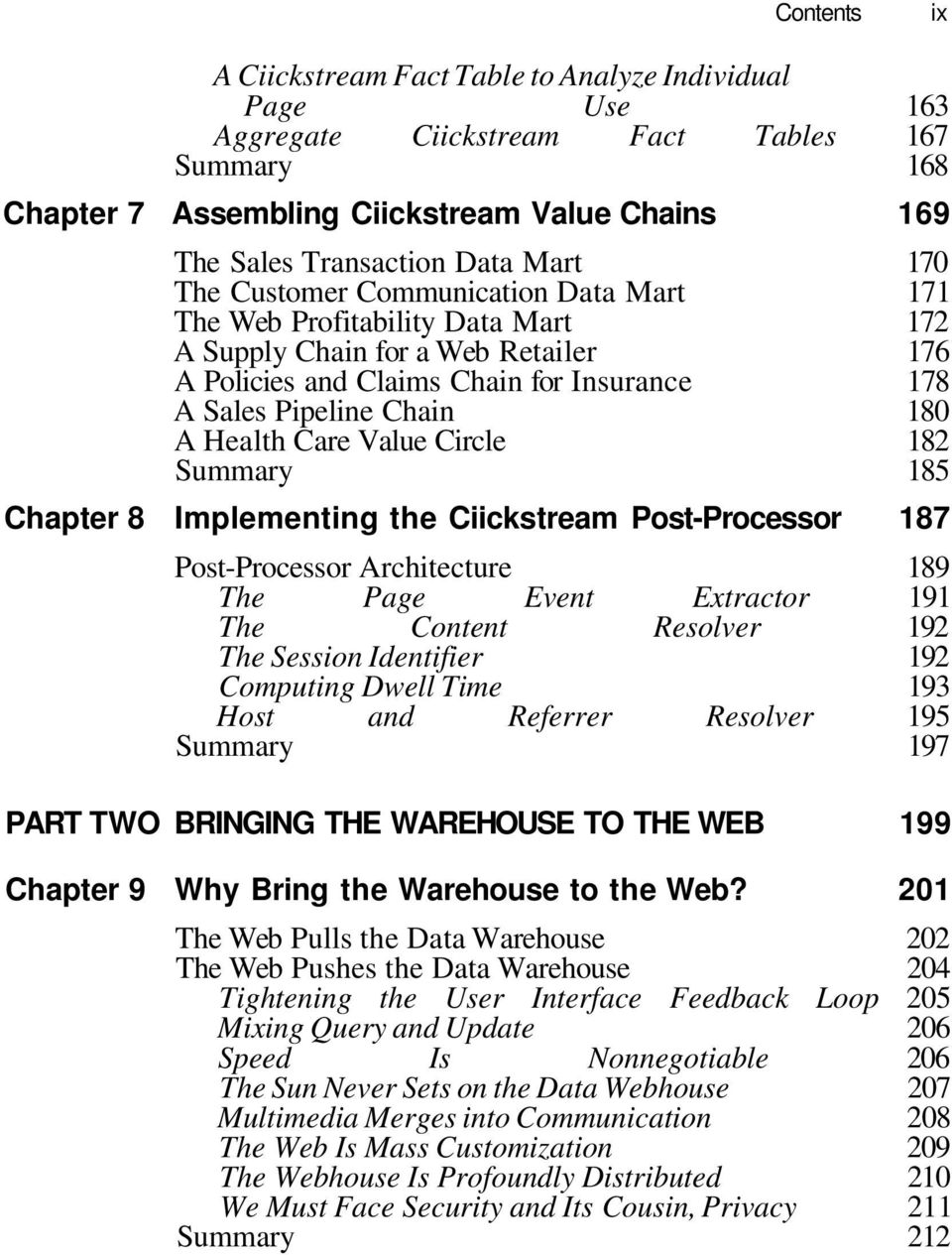 Health Care Value Circle 182 Summary 185 Chapter 8 Implementing the Ciickstream Post-Processor 187 Post-Processor Architecture 189 The Page Event Extractor 191 The Content Resolver 192 The Session