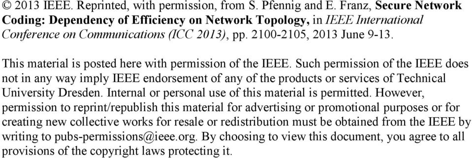 Such permission of the IEEE does not in any way imply IEEE endorsement of any of the products or services of Technical University Dresden. Internal or personal use of this material is permitted.