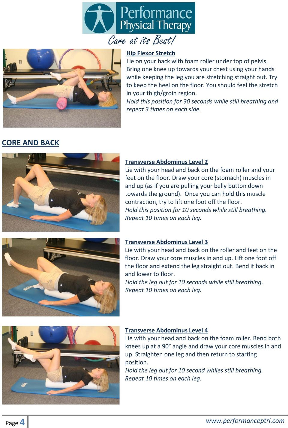 CORE AND BACK Transverse Abdominus Level 2 Lie with your head and back on the foam roller and your feet on the floor.