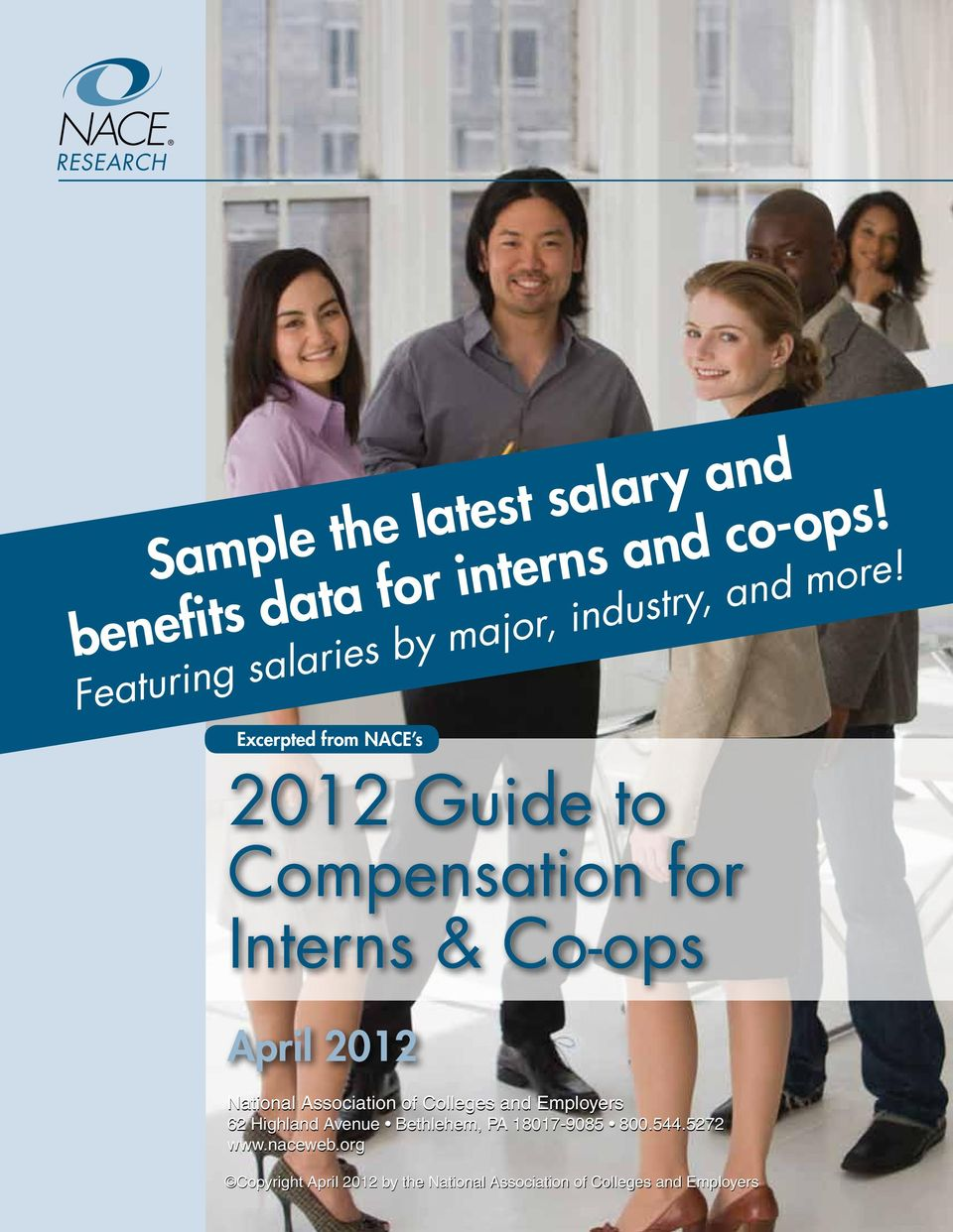 Excerpted from NACE s 2012 Guide to Compensation for Interns & Co-ops April 2012 National