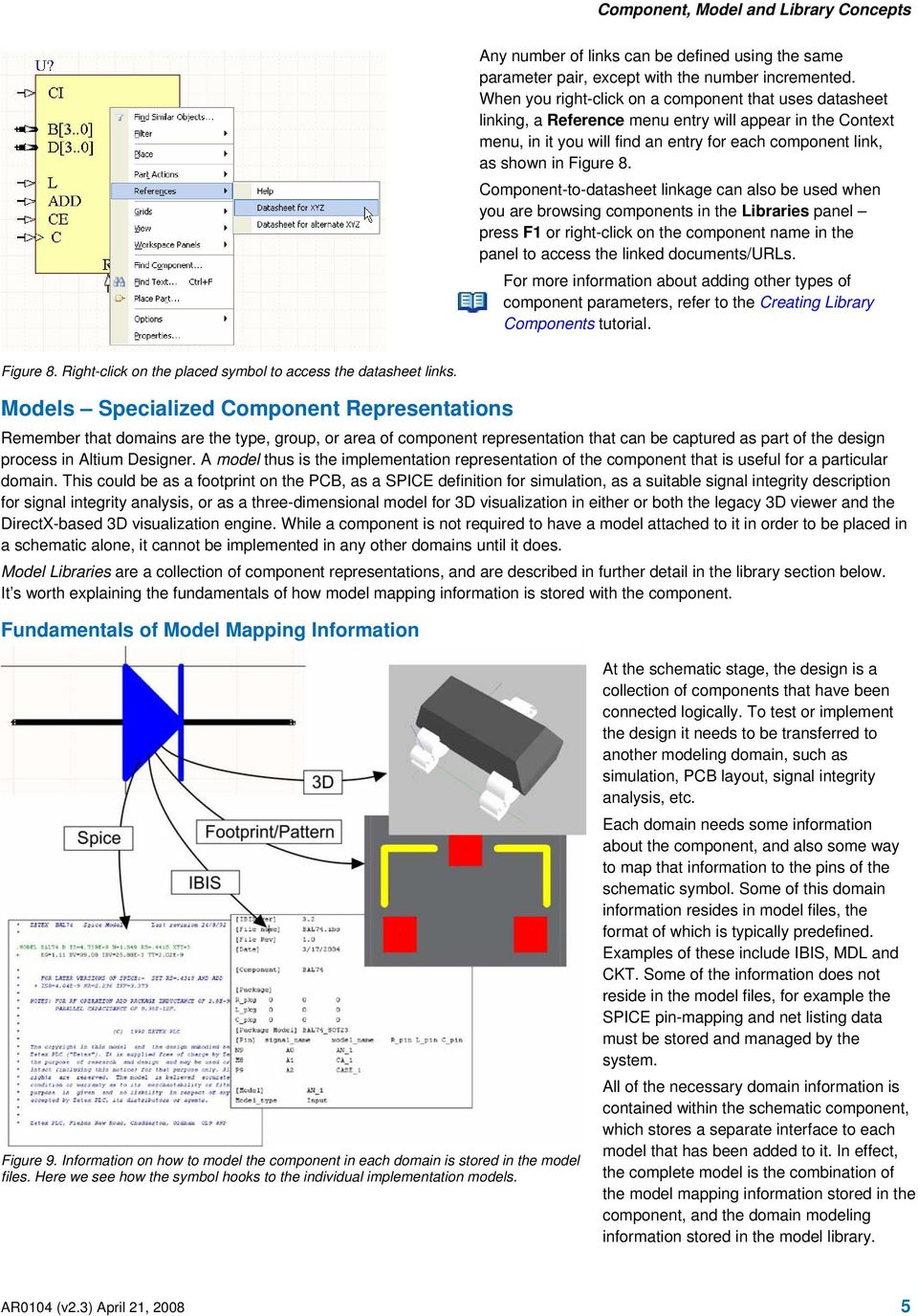 Component-to-datasheet linkage can also be used when you are browsing components in the Libraries panel press F1 or right-click on the component name in the panel to access the linked documents/urls.
