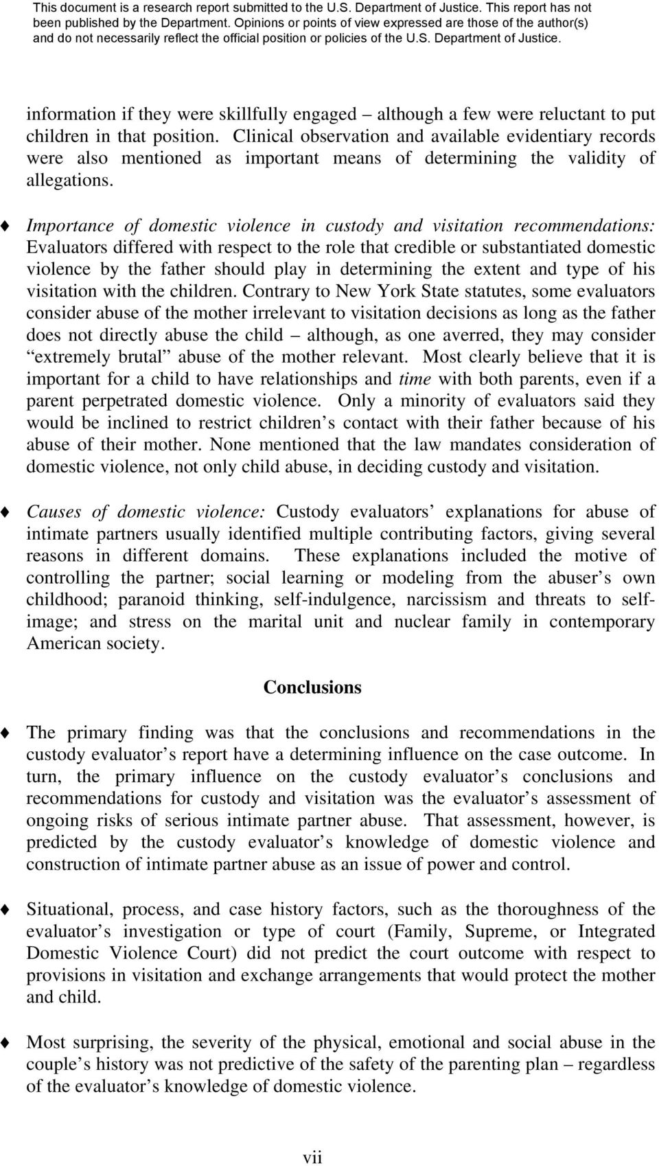 Importance of domestic violence in custody and visitation recommendations: Evaluators differed with respect to the role that credible or substantiated domestic violence by the father should play in