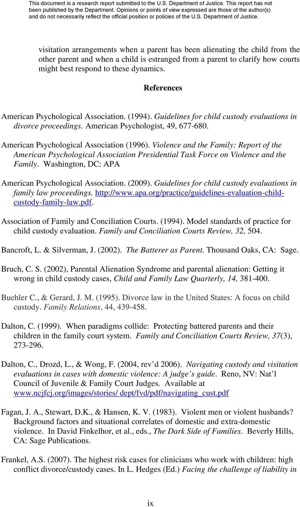 Violence and the Family: Report of the American Psychological Association Presidential Task Force on Violence and the Family. Washington, DC: APA American Psychological Association. (2009).