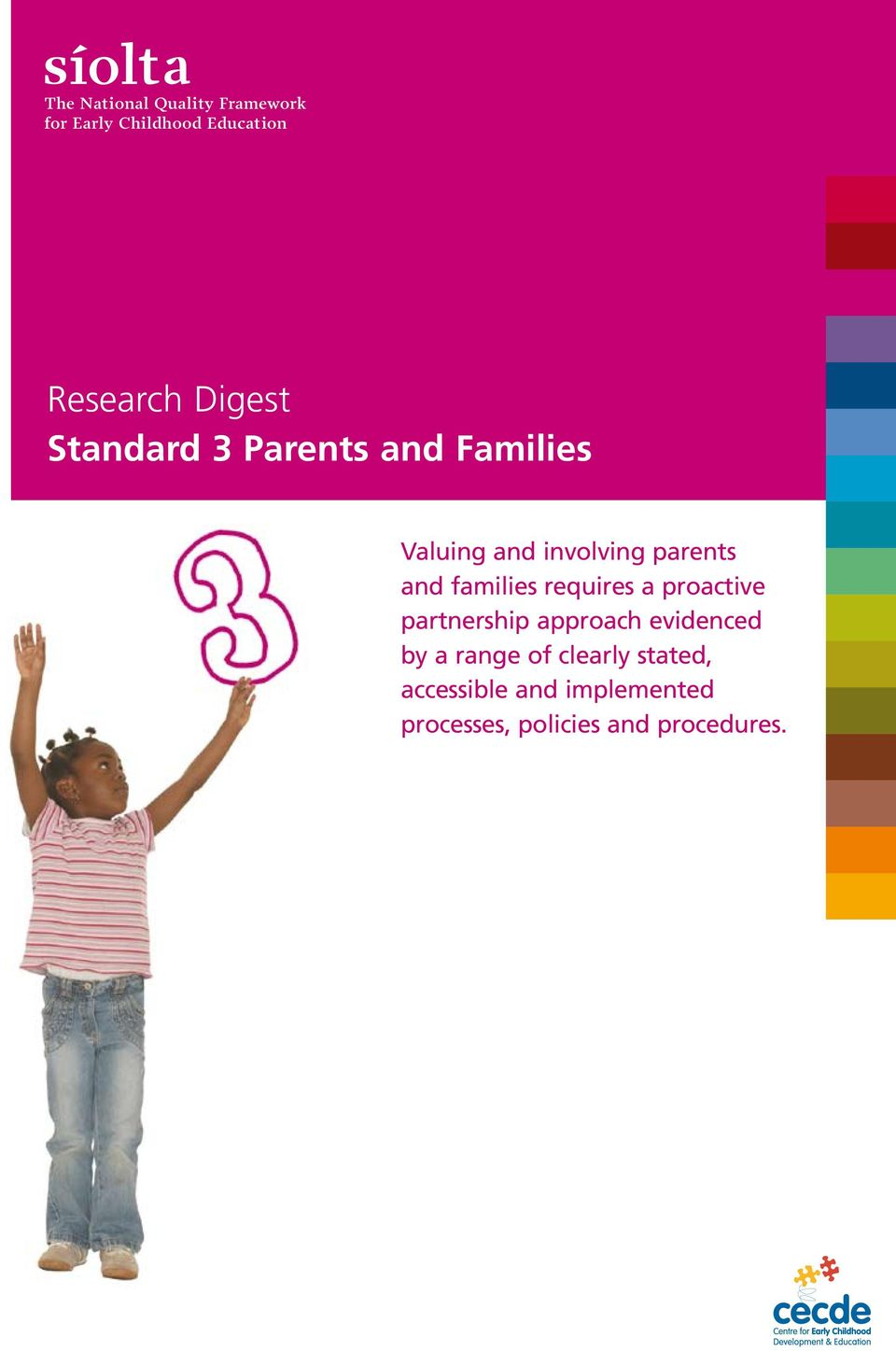 parents and families requires a proactive partnership approach evidenced by