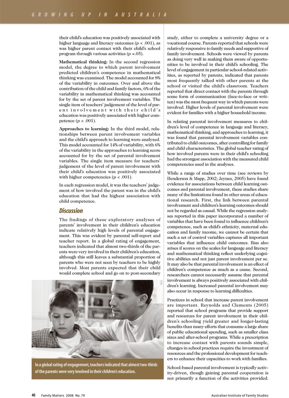 Mathematical thinking: In the second regression model, the degree to which parent involvement predicted children s competence in mathematical thinking was examined.