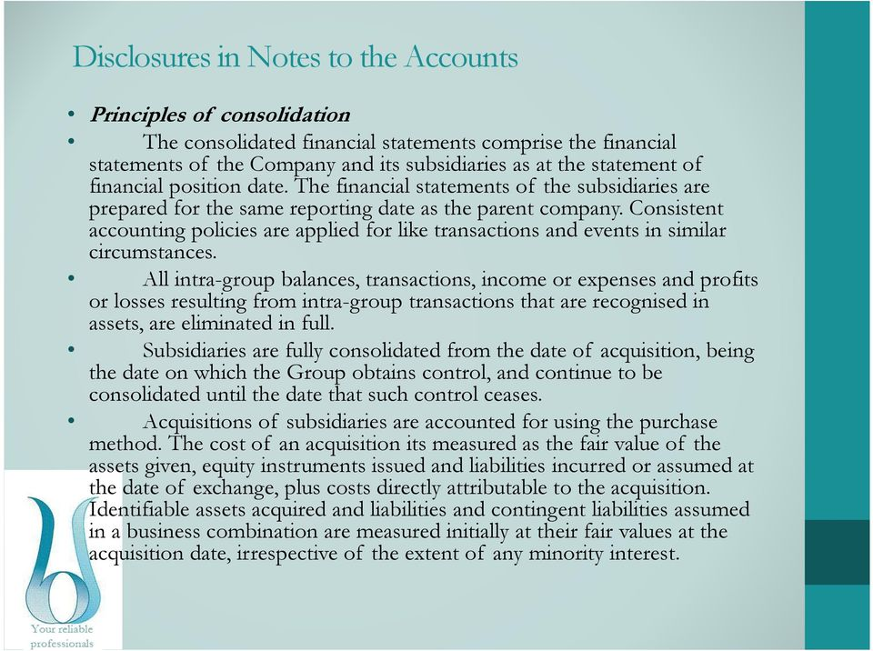 Consistent accounting policies are applied for like transactions and events in similar circumstances.