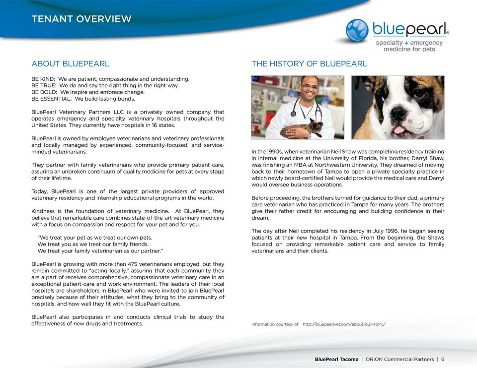 BluePearl Veterinary Partners LLC is a privately owned company that operates emergency and specialty veterinary hospitals throughout the United States. They currently have hospitals in 16 states.