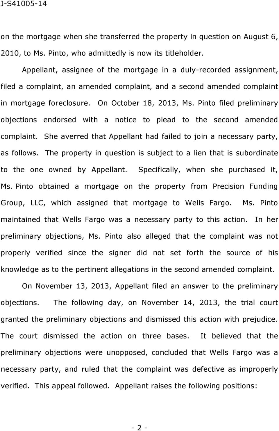 Pinto filed preliminary objections endorsed with a notice to plead to the second amended complaint. She averred that Appellant had failed to join a necessary party, as follows.