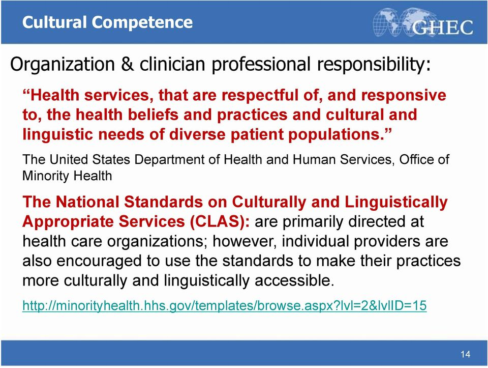 The United States Department of Health and Human Services, Office of Minority Health The National Standards on Culturally and Linguistically Appropriate Services