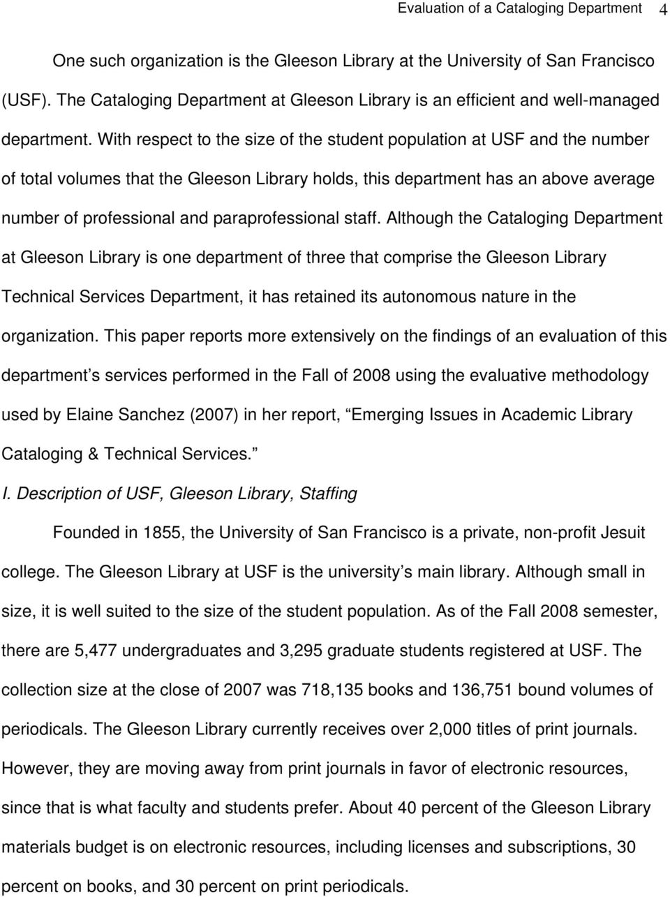 With respect to the size of the student population at USF and the number of total volumes that the Gleeson Library holds, this department has an above average number of professional and
