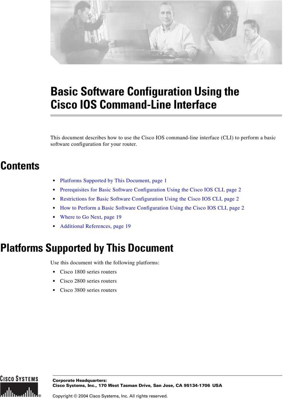Contents Platforms Supported by This Document, page 1 Prerequisites for Basic Software Configuration Using the Cisco IOS CLI, page 2 Restrictions for Basic Software Configuration Using the Cisco IOS