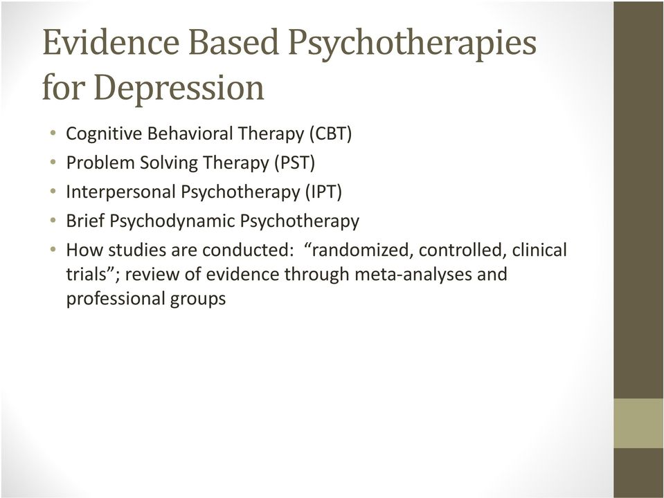 Psychodynamic Psychotherapy How studies are conducted: randomized,