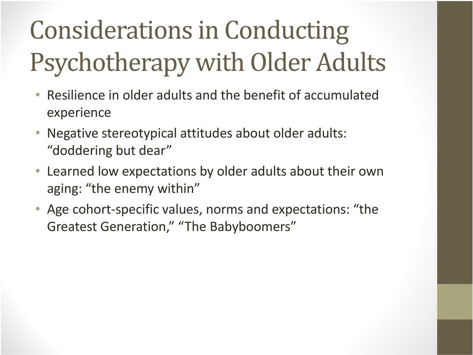 doddering but dear Learned low expectations by older adults about their own aging: the enemy