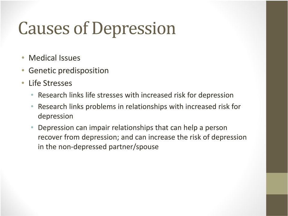 increased risk for depression Depression can impair relationships that can help a person