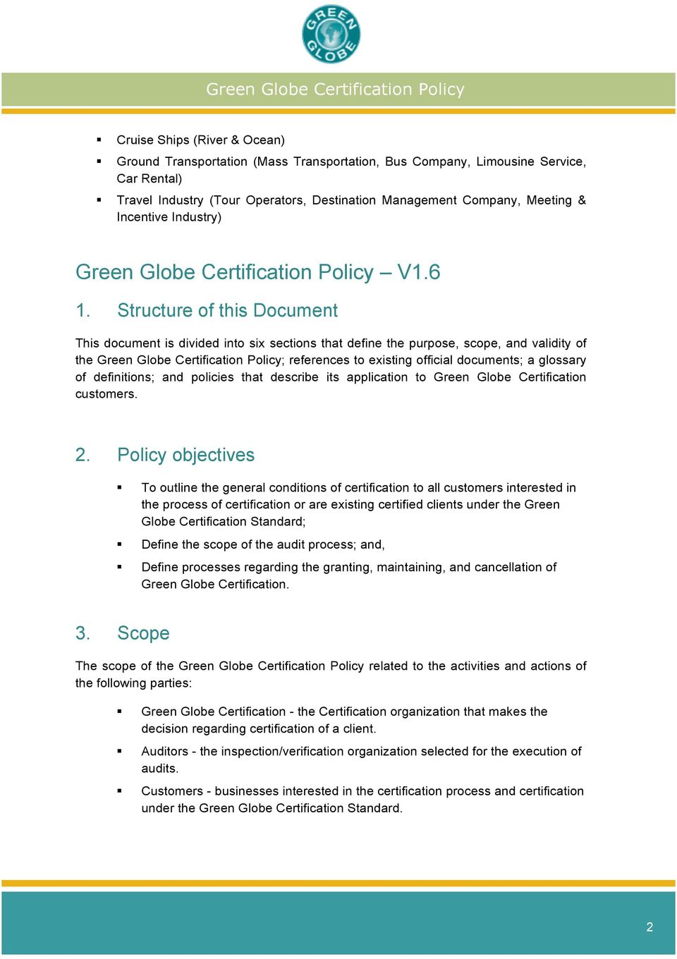 Structure of this Document This document is divided into six sections that define the purpose, scope, and validity of the Green Globe Certification Policy; references to existing official documents;