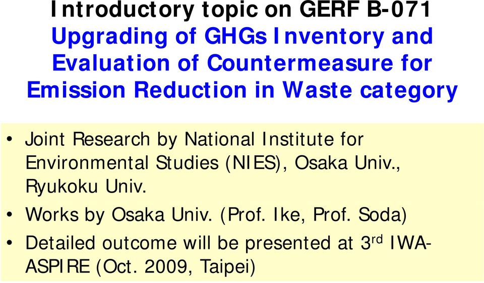 Institute for Environmental Studies (NIES), Osaka Univ., Ryukoku Univ.