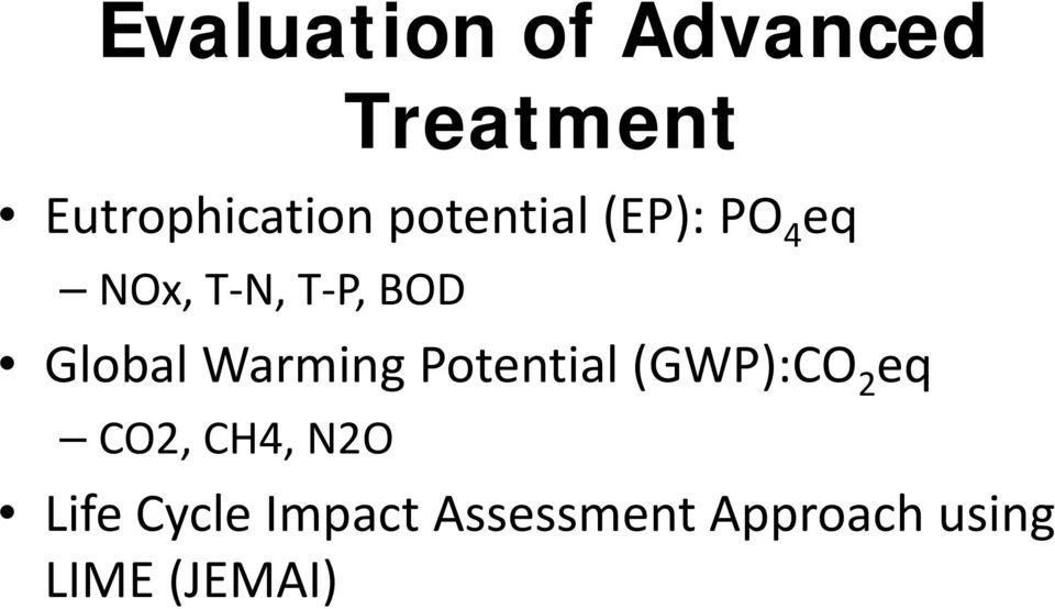 Warming Potential (GWP):CO 2 eq CO2, CH4, N2O Life