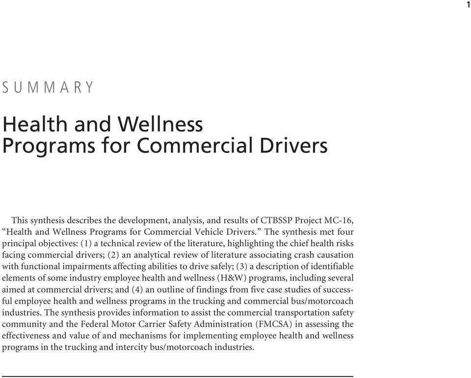 The synthesis met four principal objectives: (1) a technical review of the literature, highlighting the chief health risks facing commercial drivers; (2) an analytical review of literature