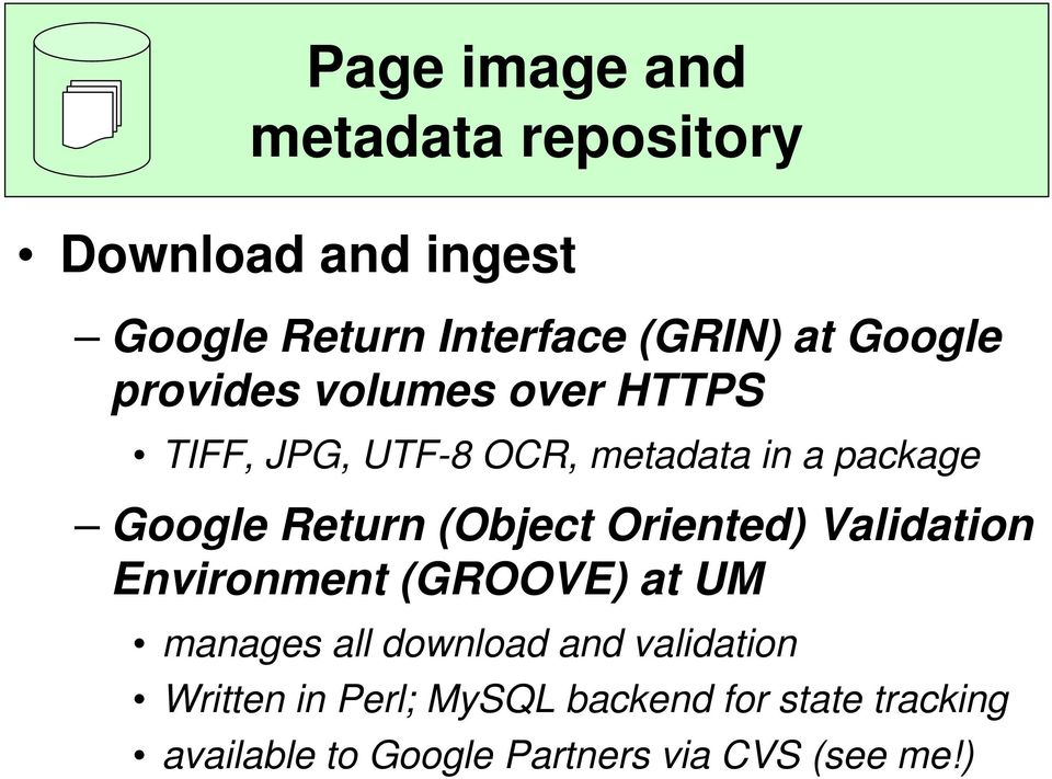 (Object Oriented) Validation Environment (GROOVE) at UM manages all download and validation