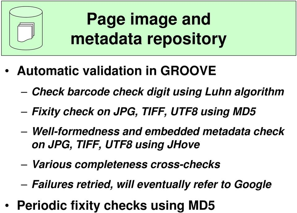 and embedded metadata check on JPG, TIFF, UTF8 using JHove Various completeness