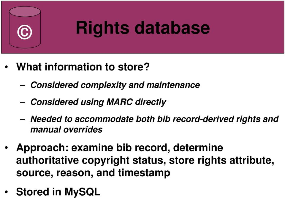 accommodate both bib record-derived rights and manual overrides Approach: examine