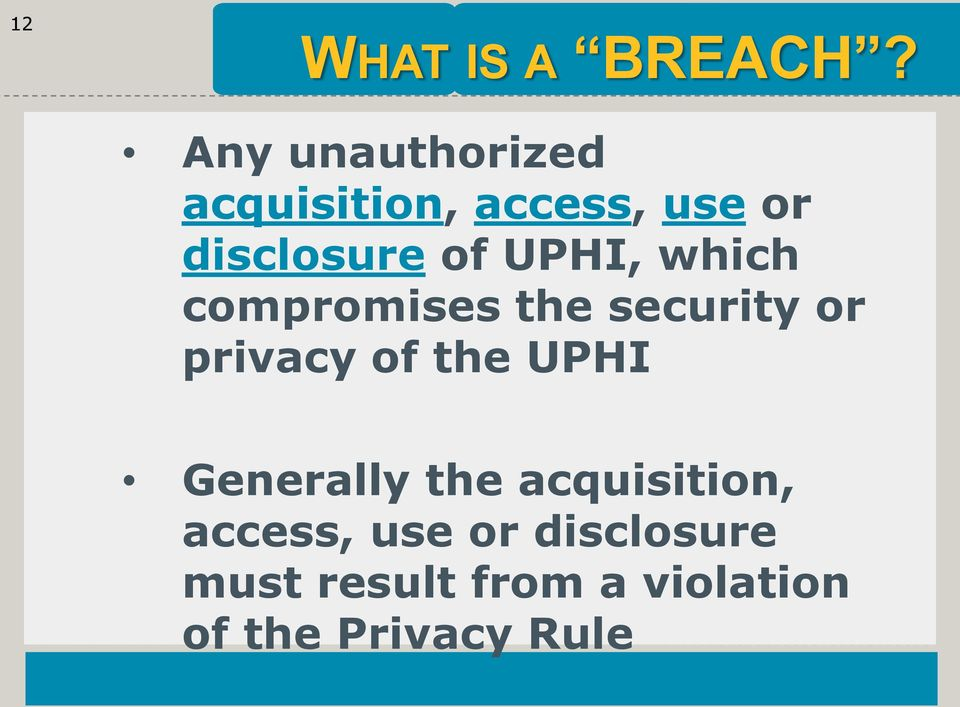 UPHI, which compromises the security or privacy of the UPHI
