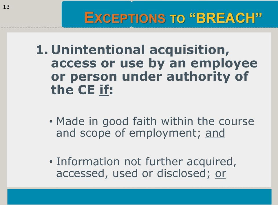 person under authority of the CE if: Made in good faith within
