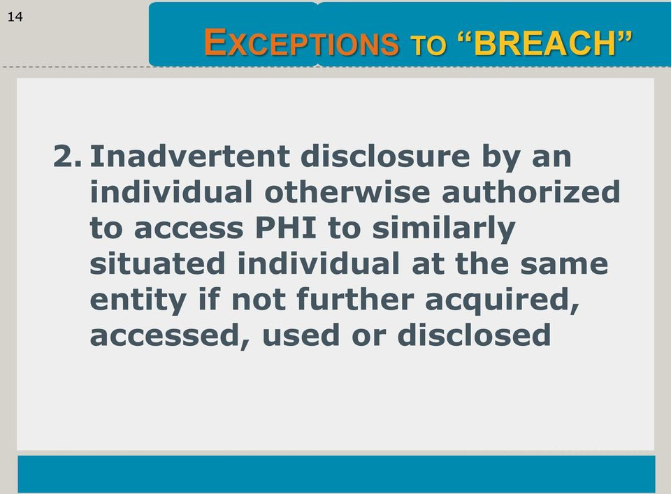 authorized to access PHI to similarly situated