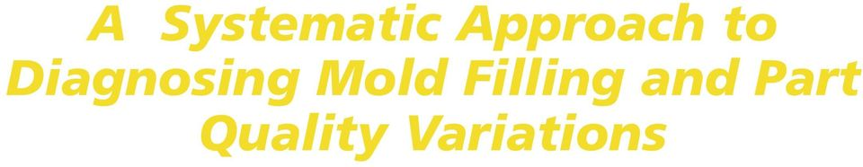 Diagnosing Mold Filling and