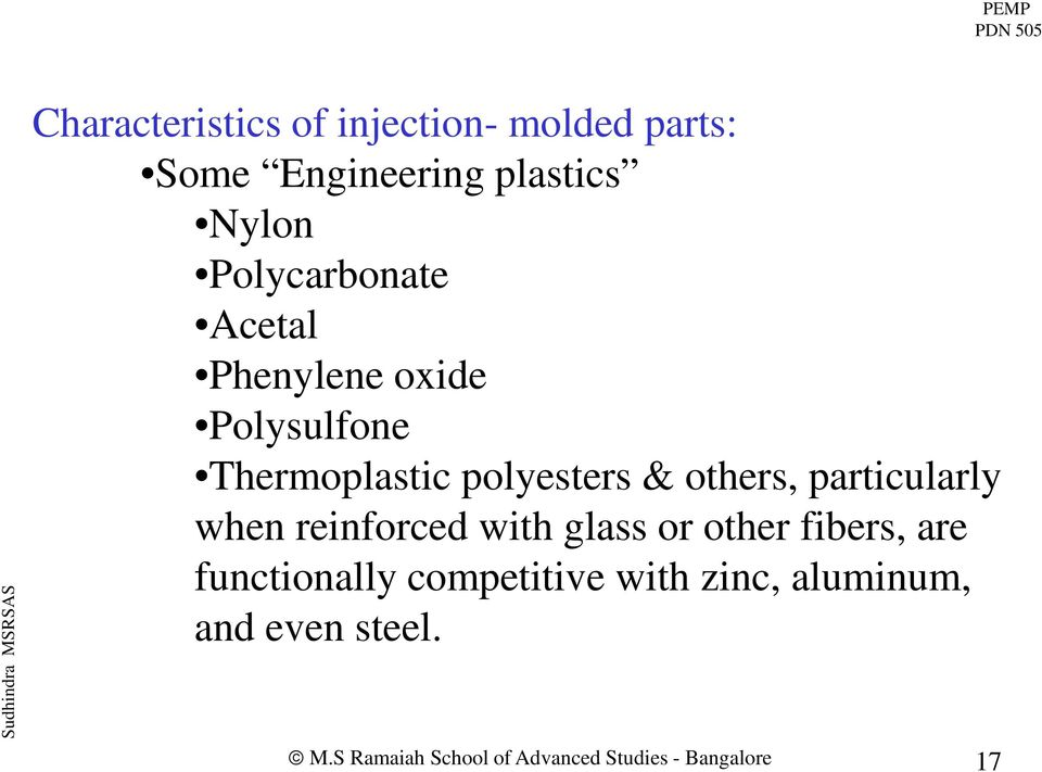 polyesters & others, particularly when reinforced with glass or other