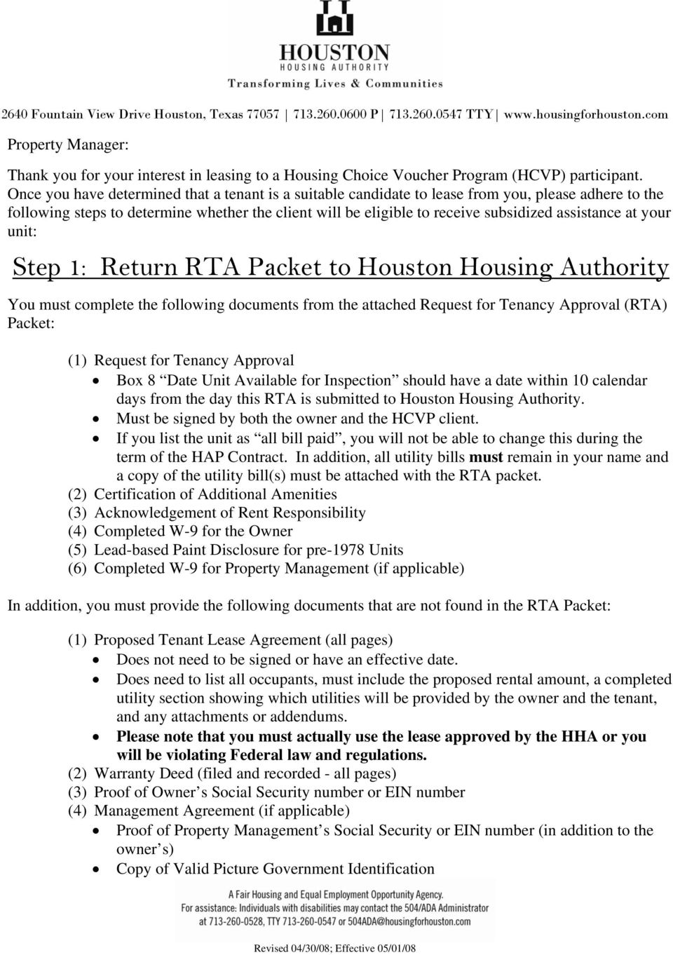 assistance at your unit: Step 1: Return RTA Packet to Houston Housing Authority You must complete the following documents from the attached Request for Tenancy Approval (RTA) Packet: (1) Request for