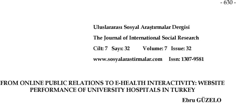 performance of websites belonging to renowned university hospitals by using as tools e-health and online public relations.