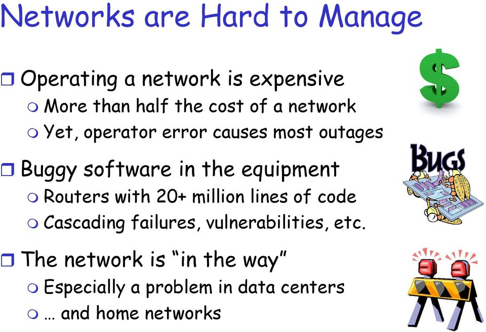 equipment Routers with 20+ million lines of code Cascading failures,
