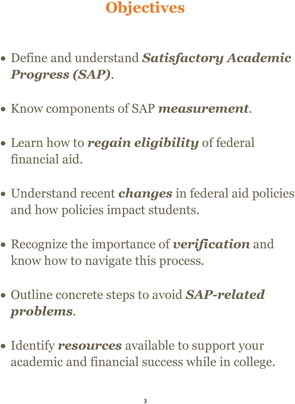 Understand recent changes in federal aid policies and how policies impact students.