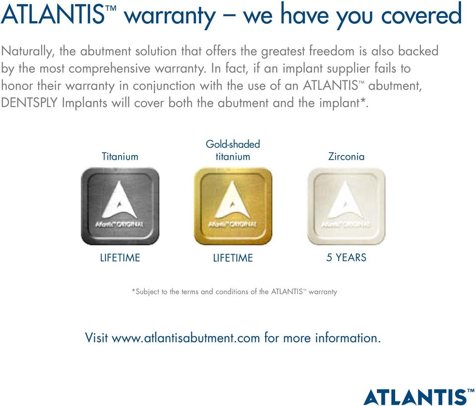 In fact, if an implant supplier fails to honor their warranty in conjunction with the use
