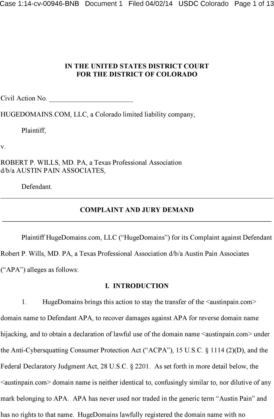 COMPLAINT AND JURY DEMAND Plaintiff HugeDomains.com, LLC ( HugeDomains ) for its Complaint against Defendant Robert P. Wills, MD.