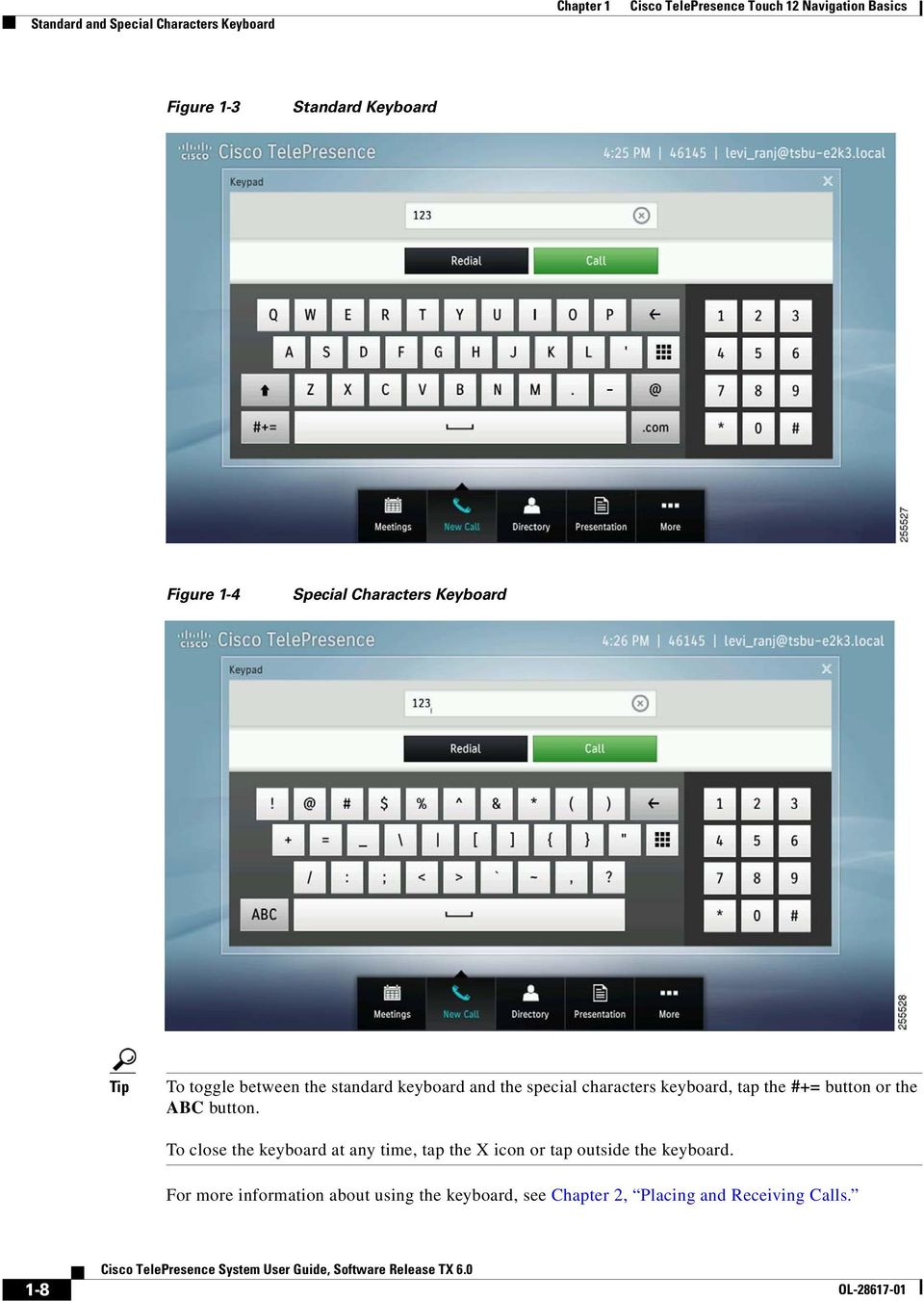 special characters keyboard, tap the #+= button or the ABC button.