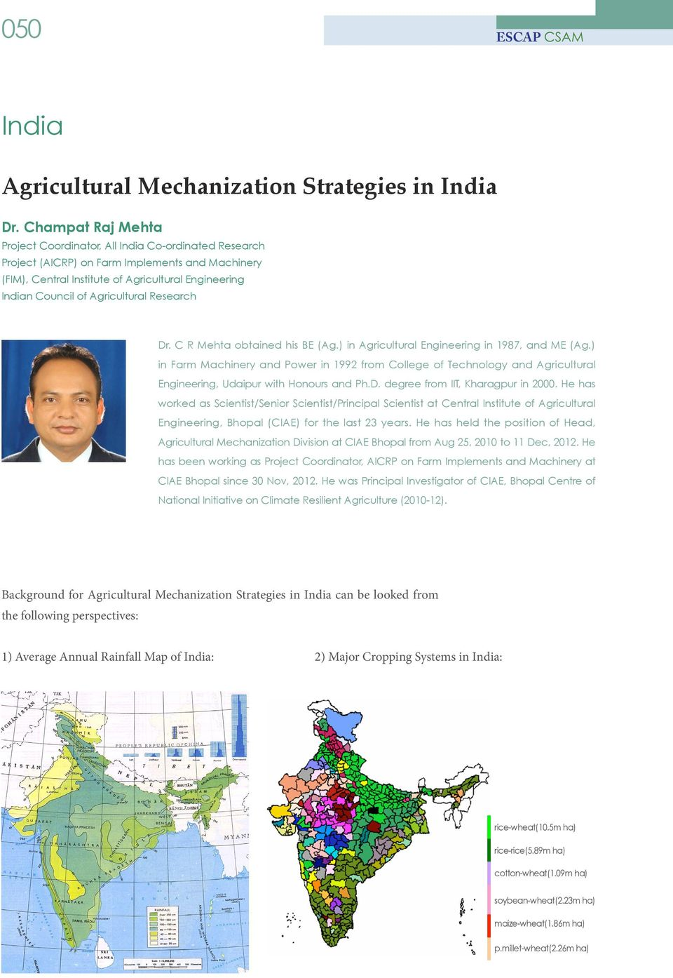 Agricultural Research Dr. C R Mehta obtained his BE (Ag.) in Agricultural Engineering in 1987, and ME (Ag.