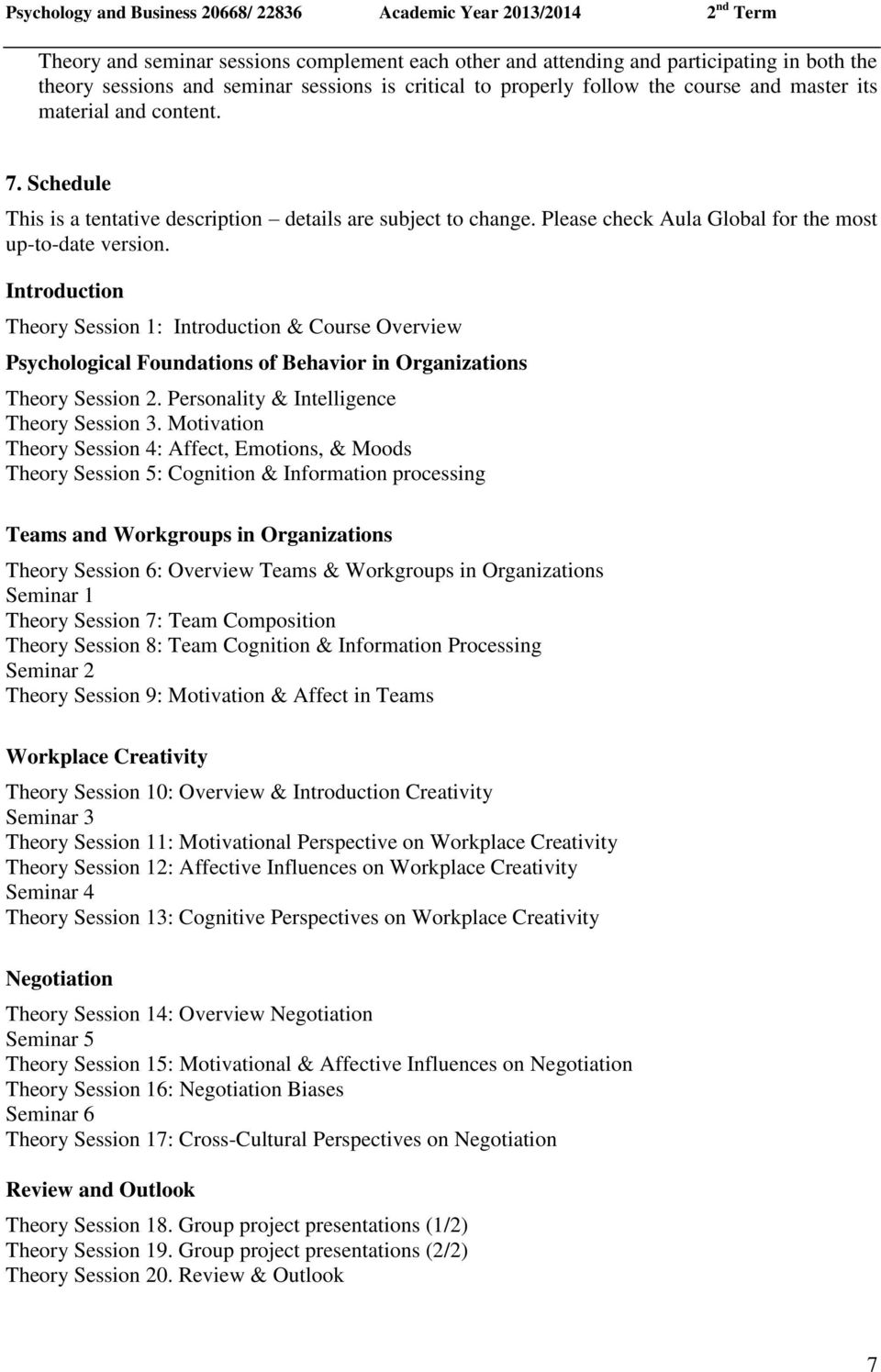 Introduction Theory Session 1: Introduction & Course Overview Psychological Foundations of Behavior in Organizations Theory Session 2. Personality & Intelligence Theory Session 3.