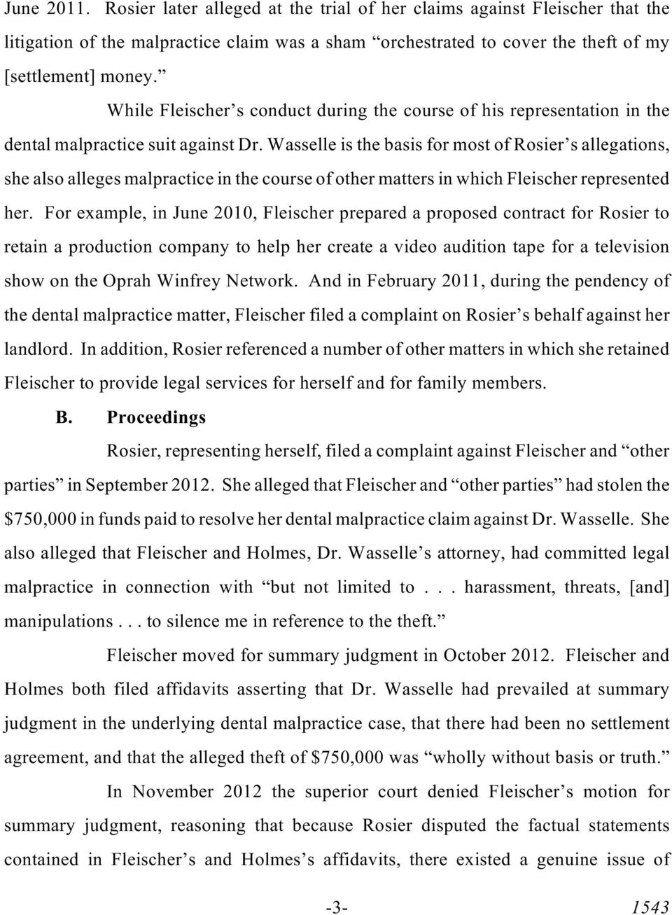Wasselle is the basis for most of Rosier s allegations, she also alleges malpractice in the course of other matters in which Fleischer represented her.