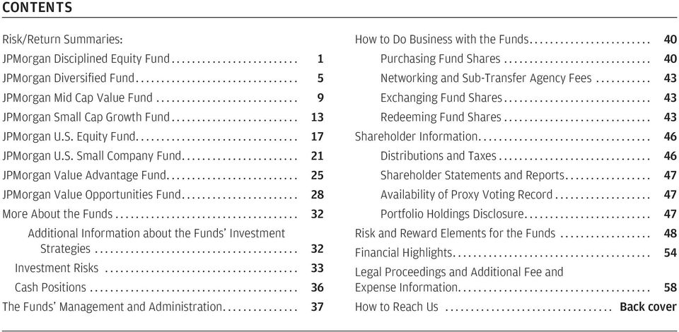 .. 32 Investment Risks... 33 Cash Positions... 36 The Funds Management and Administration... 37 How to Do Business with the Funds... 40 Purchasing Fund Shares.