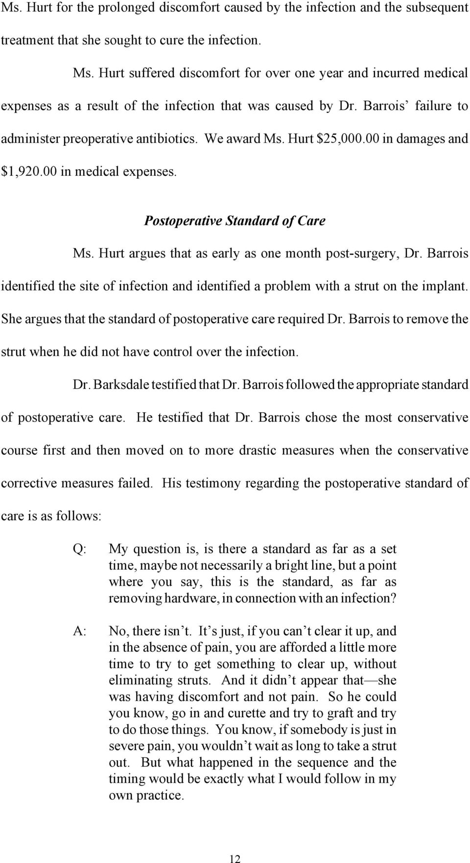 Hurt $25,000.00 in damages and $1,920.00 in medical expenses. Postoperative Standard of Care Ms. Hurt argues that as early as one month post-surgery, Dr.