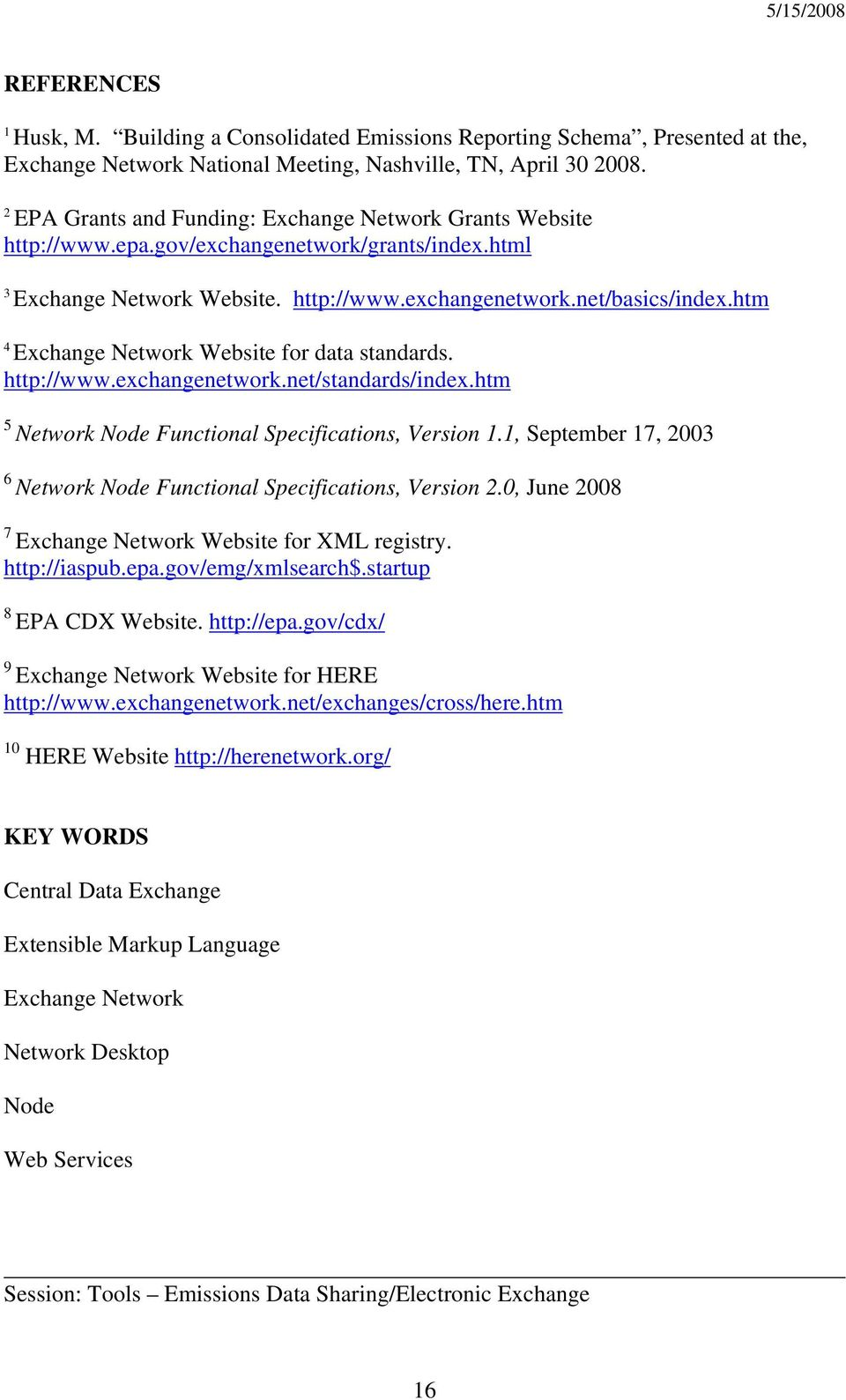 htm 4 Exchange Network Website for data standards. http://www.exchangenetwork.net/standards/index.htm 5 Network Node Functional Specifications, Version 1.