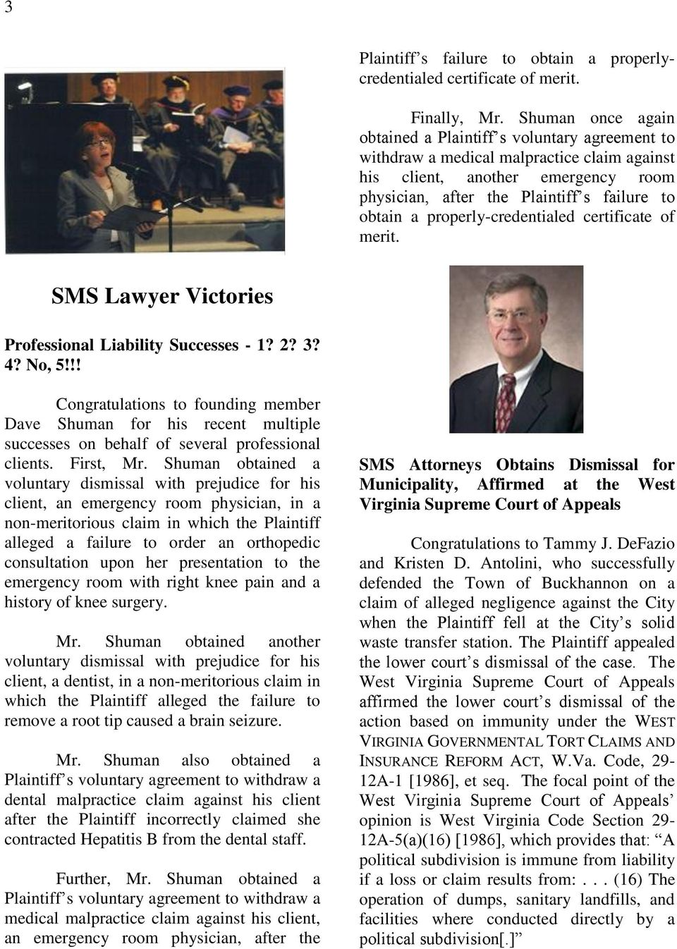 properly-credentialed certificate of merit. SMS Lawyer Victories Professional Liability Successes - 1? 2? 3? 4? No, 5!