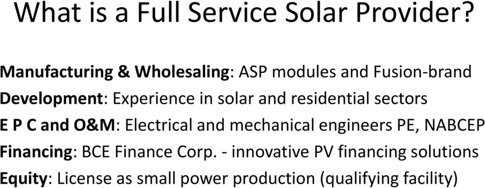 solar and residential sectors E P C and O&M: Electrical and mechanical engineers PE,