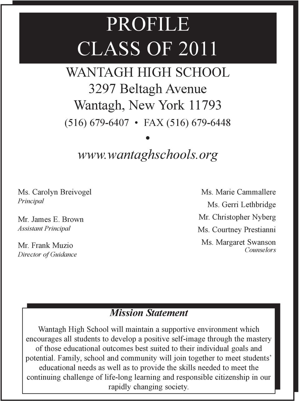 Margaret Swanson Counselors Mission Statement Wantagh High School will maintain a supportive environment which encourages all students to develop a positive self-image through the mastery of those