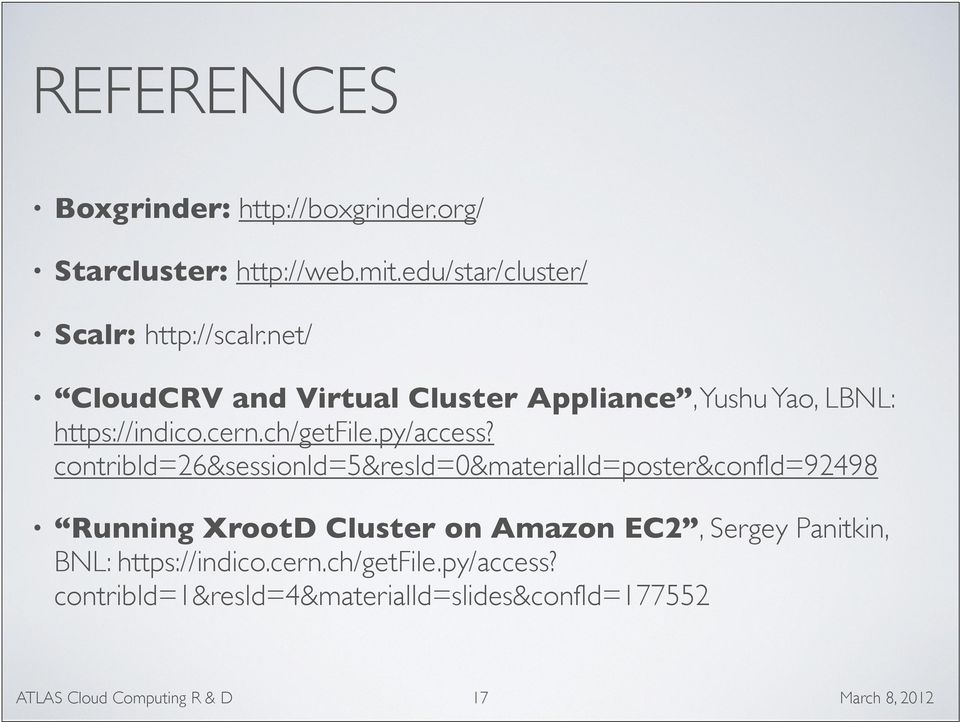 contribid=26&sessionid=5&resid=0&materialid=poster&confid=92498 Running XrootD Cluster on Amazon EC2, Sergey