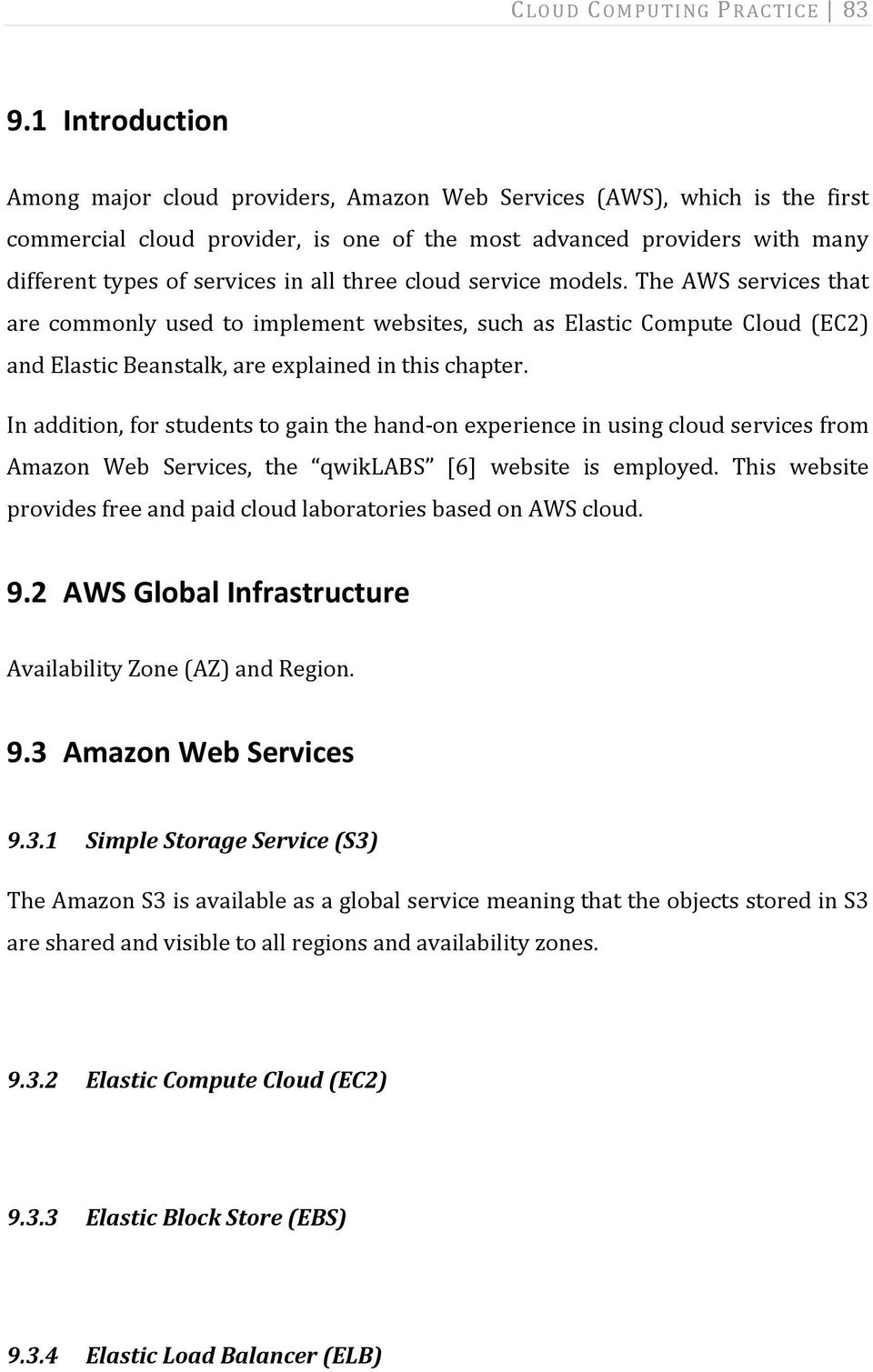 three cloud service models. The AWS services that are commonly used to implement websites, such as Elastic Compute Cloud (EC2) and Elastic Beanstalk, are explained in this chapter.