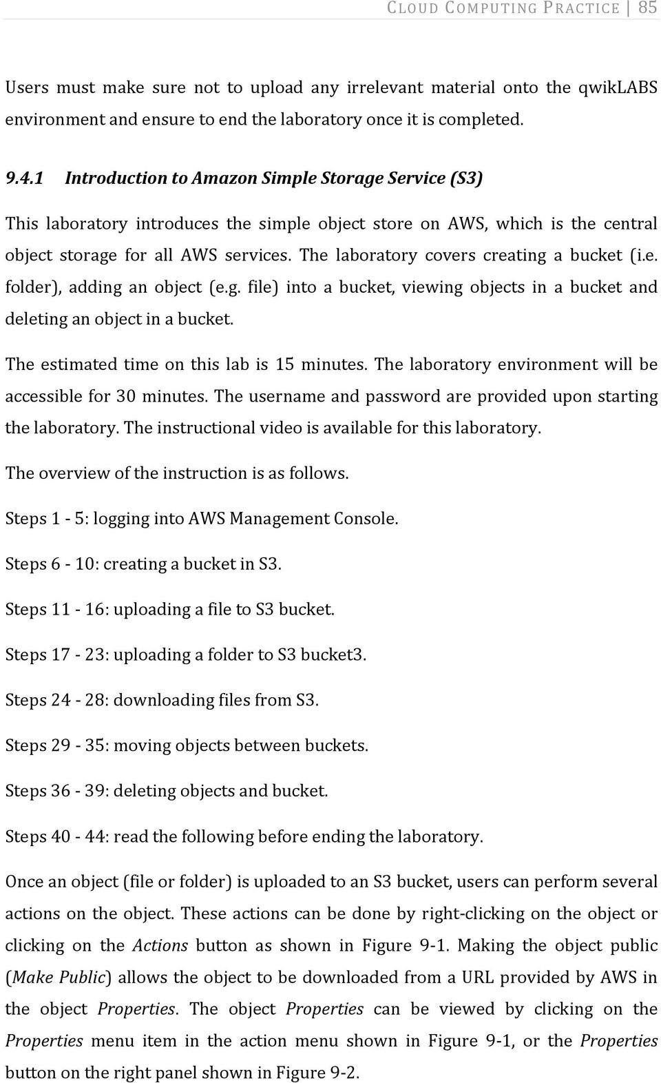 The laboratory covers creating a bucket (i.e. folder), adding an object (e.g. file) into a bucket, viewing objects in a bucket and deleting an object in a bucket.